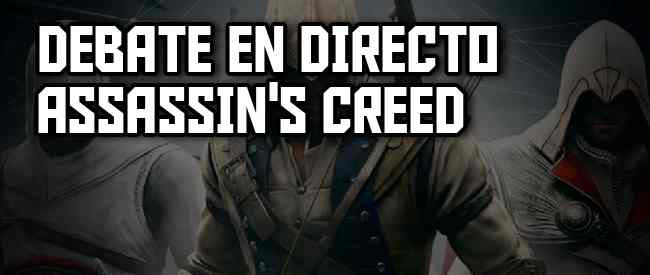 Debate en directo sobre la saga Assassin's Creed