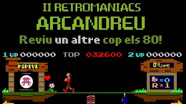 Retromaniacs Arcandreu II llega a Barcelona